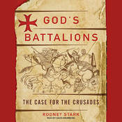 God's Battalions: The Case for the Crusades (Unabridged) audiobook download