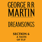 Dreamsongs, Section 6: A Taste of Tuf, from Dreamsongs (Unabridged Selections) (Unabridged) audiobook download