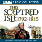 This Sceptred Isle Vol 8: Nelson, Wellington, & Napoleon 1792-1815 (Unabridged) audiobook download