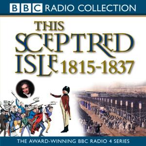 This-sceptred-isle-vol-9-regency-reform-1815-1837-unabridged-audiobook