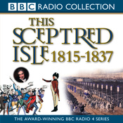 This Sceptred Isle Vol 9: Regency & Reform 1815-1837 (Unabridged) audiobook download