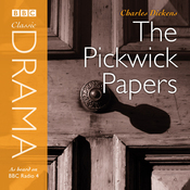 Classic Drama: The Pickwick Papers (Dramatised) audiobook download