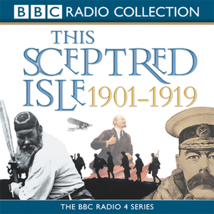 This-sceptred-isle-the-twentieth-century-volume-1-1901-1919-unabridged-audiobook