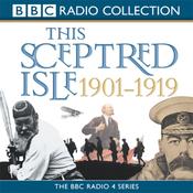 This Sceptred Isle: The Twentieth Century, Volume 1, 1901-1919 (Unabridged) audiobook download