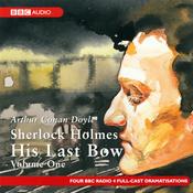 Sherlock Holmes: His Last Bow, Volume One (Dramatised) audiobook download