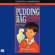 Pudding Bag School: The Birthday Wish (Unabridged) audiobook download