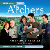 The Archers: Ambridge Affairs: Love Triangles audiobook download
