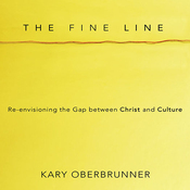 The Fine Line: Re-envisioning the Gap between Christ and Culture (Unabridged) audiobook download