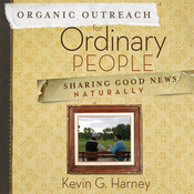 Organic Outreach for Ordinary People: Sharing Good News Naturally (Unabridged) audiobook download