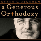 A Generous Orthodoxy (Unabridged) audiobook download