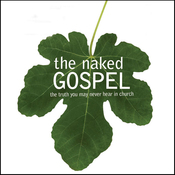 The Naked Gospel: The Truth You May Never Hear in Church (Unabridged) audiobook download
