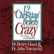 12 'Christian' Beliefs That Can Drive You Crazy: Relief from False Assumptions (Unabridged) audiobook download