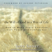 The Will of God as a Way of Life: How to Make Every Decision with Peace and Confidence (Unabridged) audiobook download