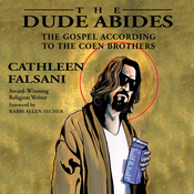 The Dude Abides: The Gospel According to the Coen Brothers (Unabridged) audiobook download