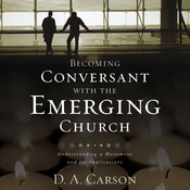 Becoming Conversant with the Emerging Church: Understanding a Movement and Its Implications (Unabridged) audiobook download