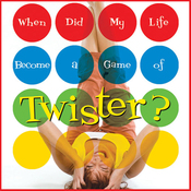 When Did My Life Become a Game of Twister? (Unabridged) audiobook download