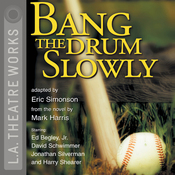 Bang the Drum Slowly (Dramatization) audiobook download