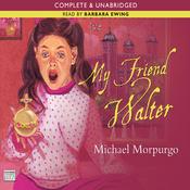 My Friend Walter (Unabridged) audiobook download