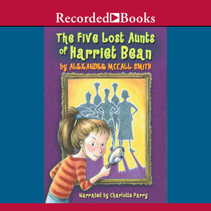 The-five-lost-aunts-of-harriet-bean-unabridged-audiobook