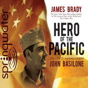 Hero of the Pacific: The Life of Legendary Marine John Basilone (Unabridged) audiobook download