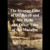 The Strange Case of Dr. Jekyll and Mr. Hyde and Other Tales of the Macabre (Unabridged) audiobook download