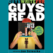 Guys Write for Guys Read: Boys' Favorite Authors Write About Being Boys (Unabridged) audiobook download