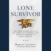 Lone Survivor: The Eyewitness Account of Operation Redwing and the Lost Heroes of SEAL Team 10 audiobook download