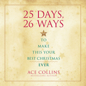 25 Days, 26 Ways to Make This Your Best Christmas Ever (Unabridged) audiobook download