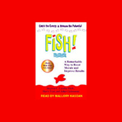 Fish! A Remarkable Way to Boost Morale and Improve Results (Unabridged) audiobook download