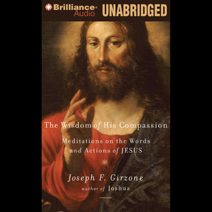 Wisdom-of-his-compassion-meditations-on-the-words-and-actions-of-jesus-unabridged-audiobook