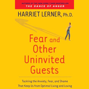 Fear-and-other-uninvited-guests-tackling-the-anxiety-fear-and-shame-that-keeps-us-from-optimal-living-audiobook