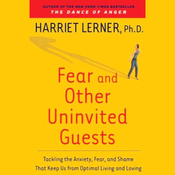 Fear and Other Uninvited Guests: Tackling the Anxiety, Fear, and Shame That Keeps Us from Optimal Living audiobook download