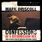 Confessions of a Reformission Rev.: Hard Lessons from an Emerging Missional Church (Unabridged) audiobook download