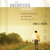 The Unexpected Journey: Conversations with People Who Turned from Other Beliefs to Jesus (Unabridged) audiobook download