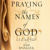 The Praying the Names of God: A Daily Guide (Unabridged) audiobook download