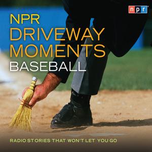 Npr-driveway-moments-baseball-radio-stories-that-wont-let-you-go-unabridged-audiobook