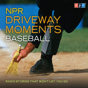 NPR Driveway Moments: Baseball: Radio Stories That Won't Let You Go (Unabridged) audiobook download
