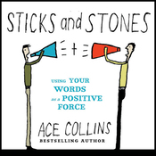 Sticks and Stones: Using Your Words as a Positive Force (Unabridged) audiobook download