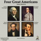 Four Famous Americans: Benjamin Franklin, Abraham Lincoln, Daniel Webster, and George Washington (Unabridged) audiobook download