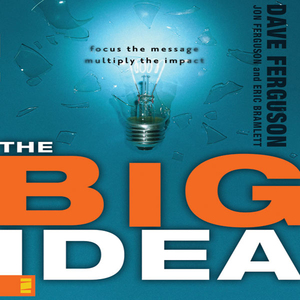 The-big-idea-focus-the-message-multiply-the-impact-leadership-network-innovation-series-unabridged-audiobook