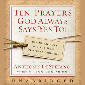 Ten-prayers-god-always-says-yes-to-unabridged-audiobook