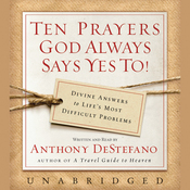 Ten Prayers God Always Says Yes To (Unabridged) audiobook download