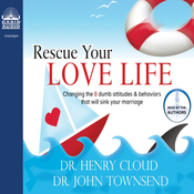 Rescue Your Love Life: Changing Those Dumb Attitudes & Behaviors That Will Sink Your Marriage (Unabridged) audiobook download