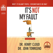 It's Not My Fault: The No-Excuse Plan to Put You in Charge of Your Life (Unabridged) audiobook download