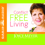Conflict Free Living: How to Build Healthy Relationships for Life (Unabridged) audiobook download