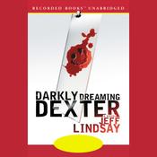 Darkly Dreaming Dexter (Unabridged) audiobook download