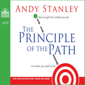 The Principle of the Path: How To Get from Where You Are to Where You Want to Be (Unabridged) audiobook download