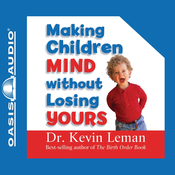 Making Children Mind Without Losing Yours (Unabridged) audiobook download