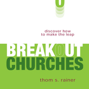 Breakout Churches: Discover How to Make the Leap (Unabridged) audiobook download