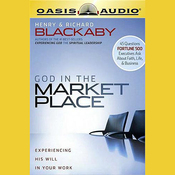 God in the Marketplace: 45 Questions Fortune 500 Executives Ask About Faith, Life, and Business (Unabridged) audiobook download